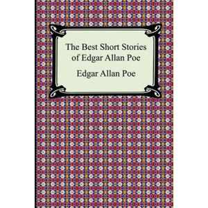 The Best Short Stories of Edgar Allan Poe - Poe Edgar Allan