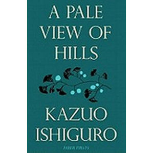 A Pale View of Hills - Ishiguro Kazuo