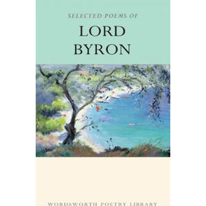 The Selected Poems of Lord Byron - Wright Paul
