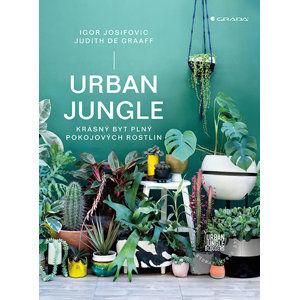 Urban Jungle - Krásný byt plný pokojových rostlin - Josifovic Igor, de Graaff Judith