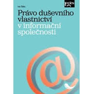 Právo duševního vlastnictví v informační společnosti - Telec Ivo