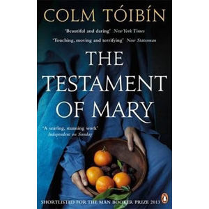 The Testament of Mary - Toibin Colm