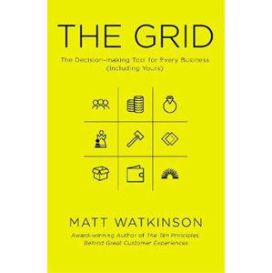 The Grid : The Decision-making Tool for Every Business (Including Yours) - Watkinson Matt