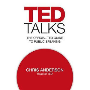 TED Talks : The official TED guide to public speaking - Anderson Chris