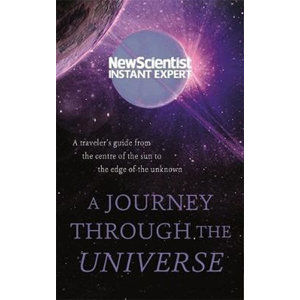 A Journey Through The Universe : A traveler's guide from the centre of the sun to the edge of the un - kolektiv autorů