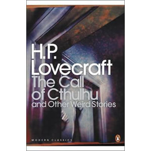 The Call of Cthulhu and Other Weird Stories : And Other Weird Stories - Lovecraft Howard Phillips