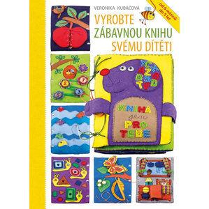 Vyrobte zábavnou knihu svému dítěti - Kubáčová Veronika