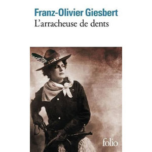 L´arracheuse de dents - Giesbert Franz-Olivier