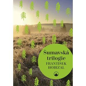 Šumavská trilogie - Hobizal František