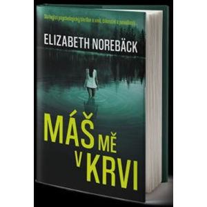 Máš mě v krvi - Norebäck Elizabeth
