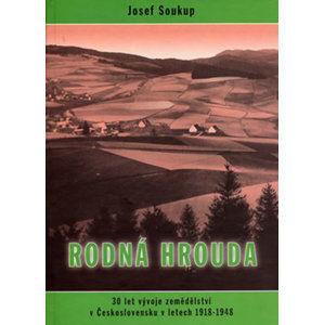 Rodná hrouda: 30 let vývoje zemědělství v Československu v letech 1918 - 1648 - Soukup Josef