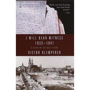 I Will Bear Witness 1933-1941: A Diary of the Nazi Years - Klemperer Victor