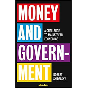 Money and Government - Skidelsky Robert