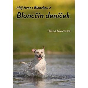 Můj život s Blonckou 2 - Bloncčin deníček - Kučerová Alena