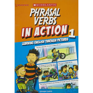 Phrasal Verbs in Action 1: Learning English through pictures - Curtis Stephen
