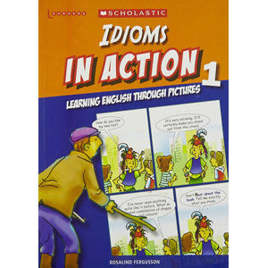 Idioms in Action 1: Learning English through pictures - Fergusson Rosalind