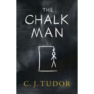 The Chalk Man : The Sunday Times bestseller. The most chilling book you'll read this year - Tudor C. J.