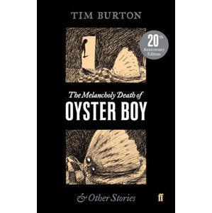 The Melancholy Death of Oyster Boy - Burton Tim