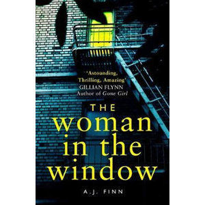 The Woman in the Window : The Top Ten Sunday Times Bestselling Debut Crime Thriller Everyone is Talk - Finn A. J.