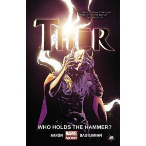Thor Vol. 2: Who Holds The Hammer? - Aaron Jason