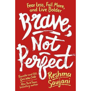 Brave, Not Perfect - Saujani Reshma