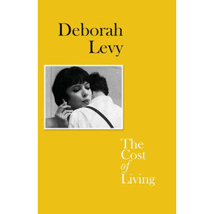 The Cost of Living (Living Autobiography) - Levy Deborah
