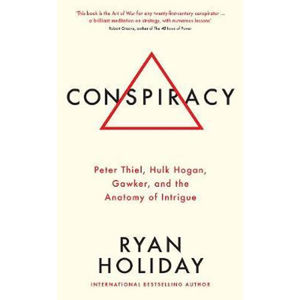 Conspiracy : A True Story of Power, Sex, and a Billionaire's Secret Plot to Destroy a Media Empire - Holiday Ryan