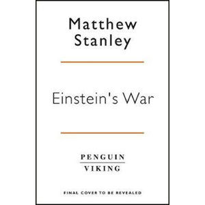 Einstein´s War : How Relativity Conquered Nationalism and Shook the World - Stanley Matthew