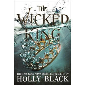 The Wicked King (The Folk of the Air #2) - Black Holly