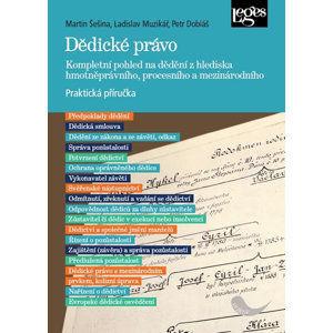Dědické právo - Kompletní pohled na dědění z hlediska hmotněprávního, procesního a mezinárodního - Šešina Martin