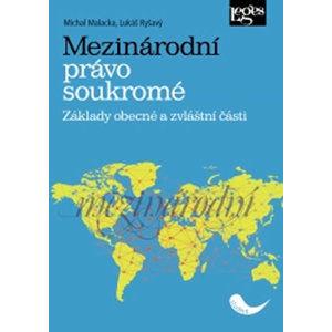 Mezinárodní právo soukromé - Základy obecné a zvláštní části - Malacka Michal