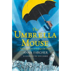 The Umbrella Mouse - Fargher Anna