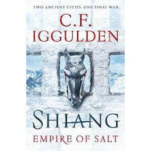 Shiang : Empire of Salt Book II - For fans of Joe Abercrombie - Iggulden Conn