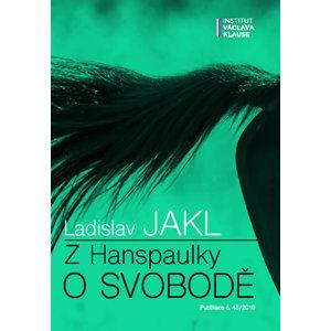 Z Hanspaulky o svobodě - Jakl Ladislav