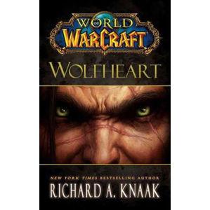 World of Warcraft: Wolfheart - Knaak Richard A.