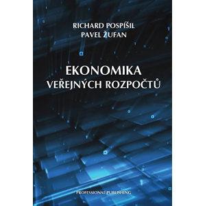 Ekonomika veřejných rozpočtů - Pospíšil Richard, Žufan Pavel,
