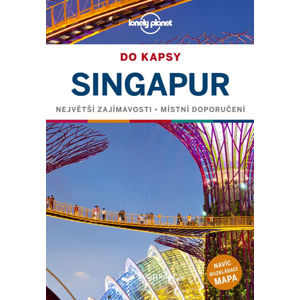 Singapur do kapsy - Lonely Planet (1) - neuveden