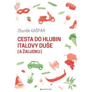 Cesta do hlubin Italovy duše (a žaludku) - Kašpar Zbyněk