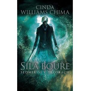 Síla bouře - Sedmiříší v troskách 3 - Chima Cinda Williams