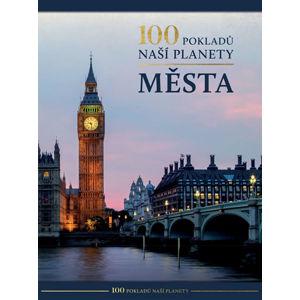100 pokladů naší planety: Města - neuveden