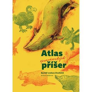 Atlas opravdovských příšer - Bestiář evoluce živočichů - Müllerová Barbora