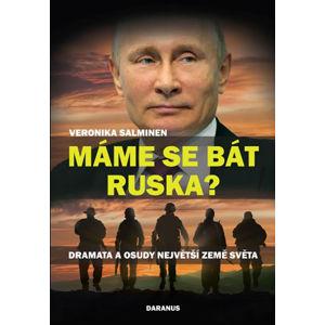 Máme se bát Ruska? - Dramata a osudy největší země světa - Salminen Veronika