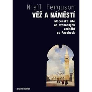 Věž a náměstí - Ferguson Niall