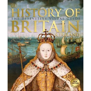 History of Britain and Ireland : The Definitive Visual Guide - neuveden