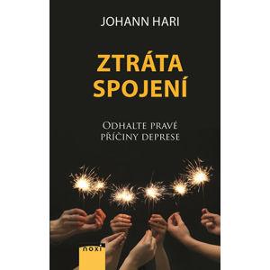 Ztráta spojení - Odhalte pravé příčiny deprese - Hari Johann