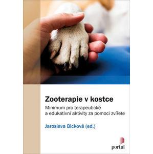 Zooterapie v kostce - Minimum pro terapeutické a edukativní aktivity za pomoci zvířete - Bicková Jaroslava