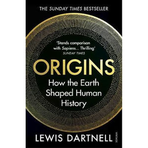 Origins : How the Earth Shaped Human History - Dartnell Lewis