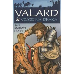 Valard a vejce na draka - Horn Jan Marvel