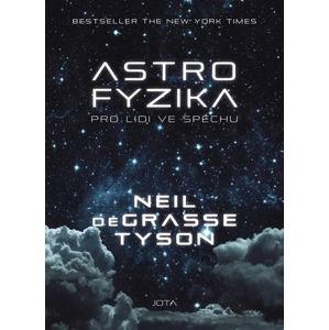 Astrofyzika pro lidi ve spěchu - Tyson Neil deGrasse