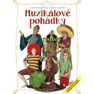 Muzikálové pohádky - Hudební zpracování pohádkových příběhů - Pospíšilová Zuzana, Janošek Jaroslav